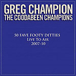 Greg Champion and the Coodabeen Champions 50 Fave Footy Ditties